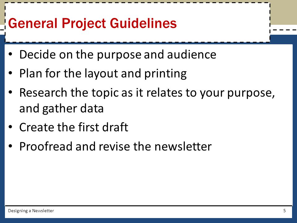 Decide on the purpose and audience Plan for the layout and printing Research the topic as it relates to your purpose, and gather data Create the first