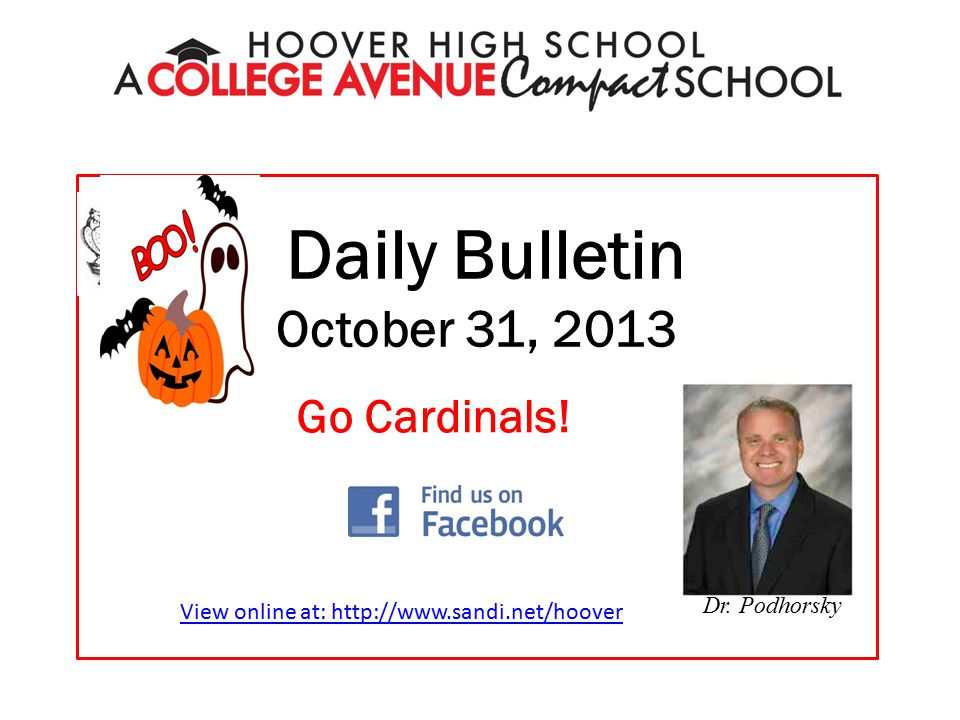 Daily Bulletin October 31, 2013 Dr. Podhorsky Go Cardinals.