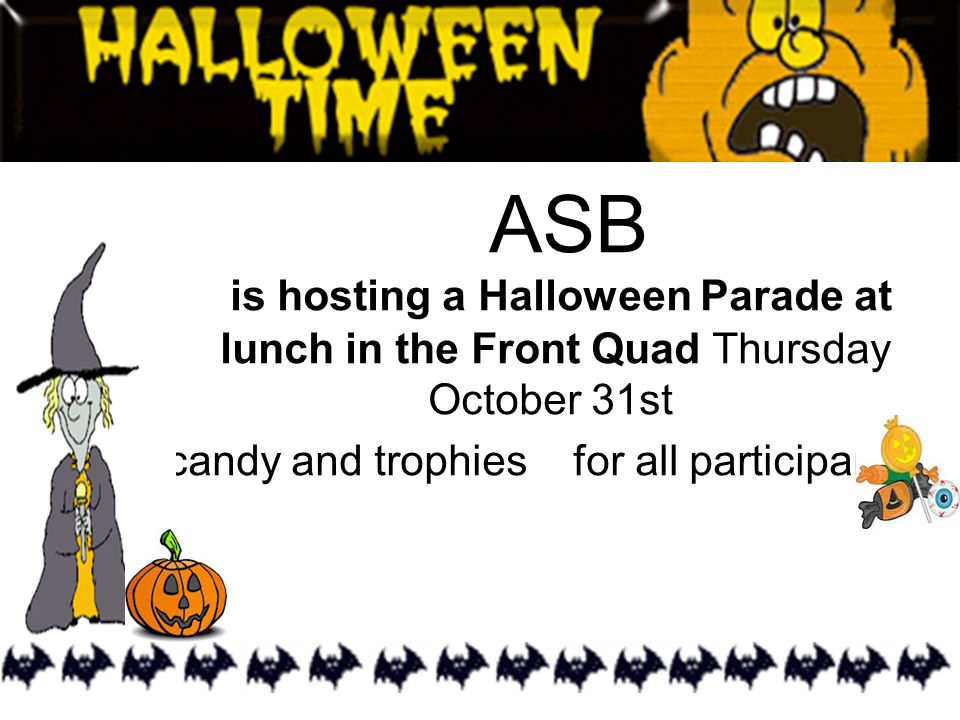 Trick or treating event happening from 2:30-3:30 on October 31 st, 2013 Pick up the Trick or Treat Map at lunch in the front quad!