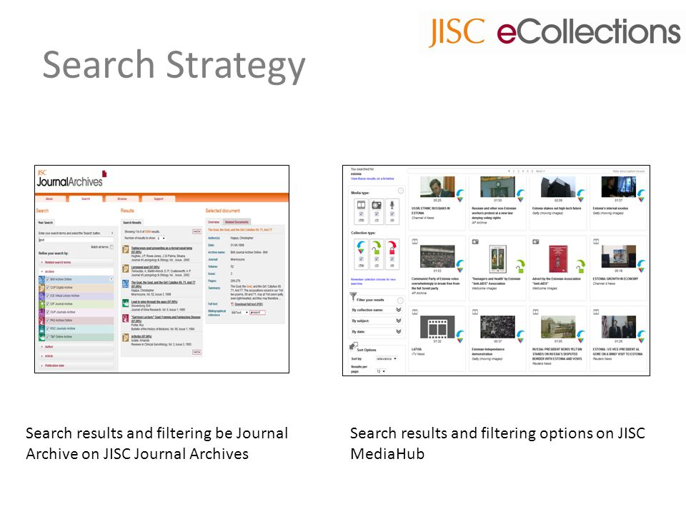 Search Strategy Search results and filtering be Journal Archive on JISC Journal Archives Search results and filtering options on JISC MediaHub