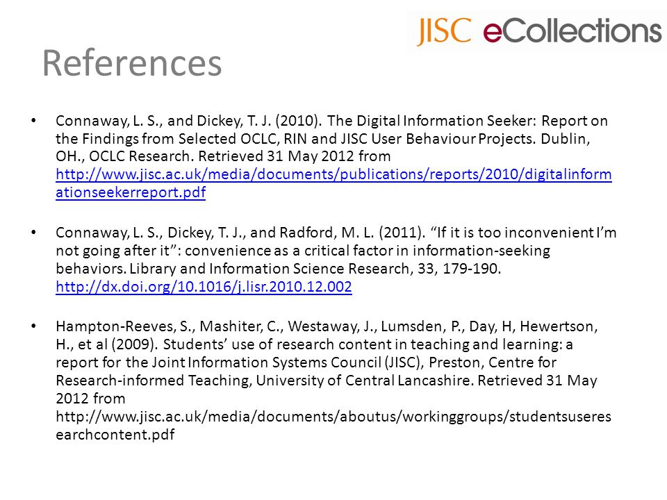References Connaway, L. S., and Dickey, T. J. (2010).