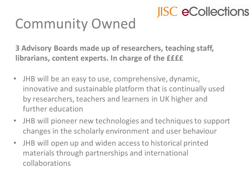 Community Owned 3 Advisory Boards made up of researchers, teaching staff, librarians, content experts.
