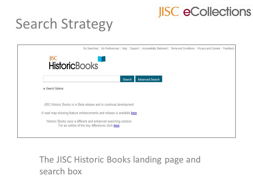 Search Strategy The JISC Historic Books landing page and search box