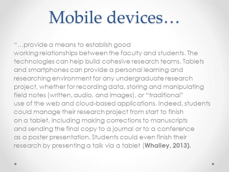 Mobile devices… …provide a means to establish good working relationships between the faculty and students.