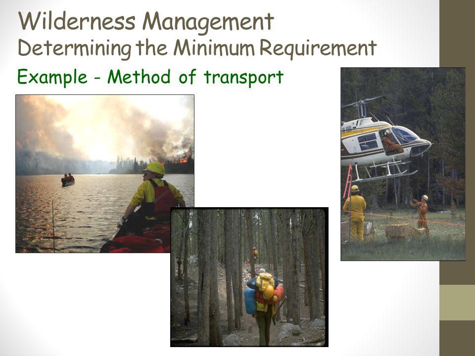 Wilderness Management Determining the Minimum Requirement Example - Method of transport
