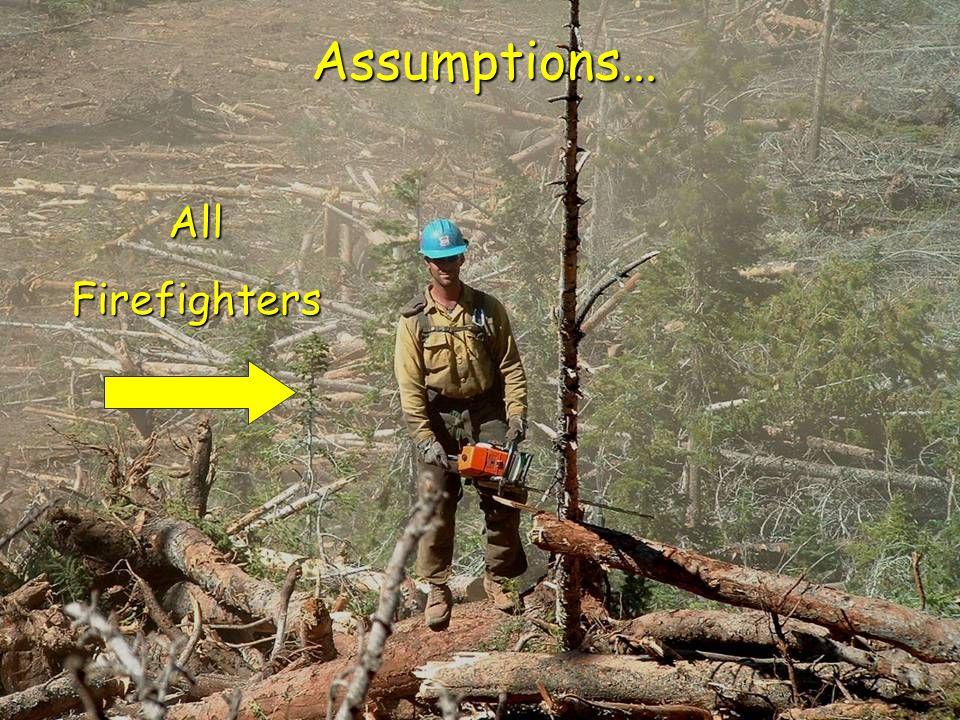 Assumptions... AllFirefighters
