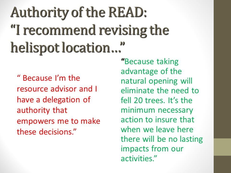 """Authority of the READ: """"I recommend revising the helispot location…"""" """" Because I'm the resource advisor and I have a delegation of authority that empo"""