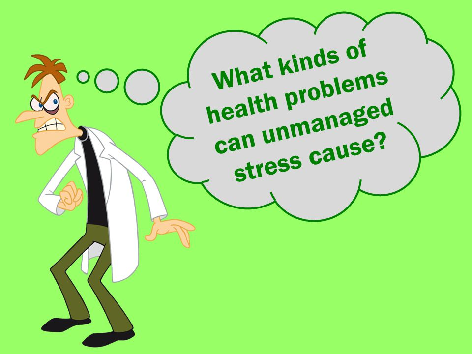What kinds of health problems can unmanaged stress cause?