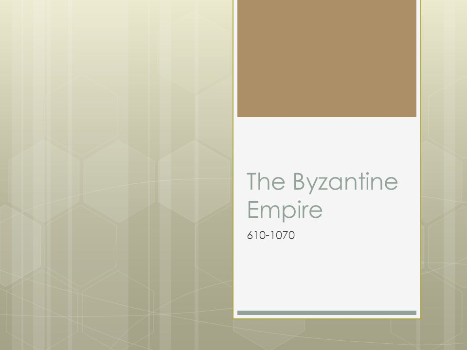 The Byzantine Empire 610-1070