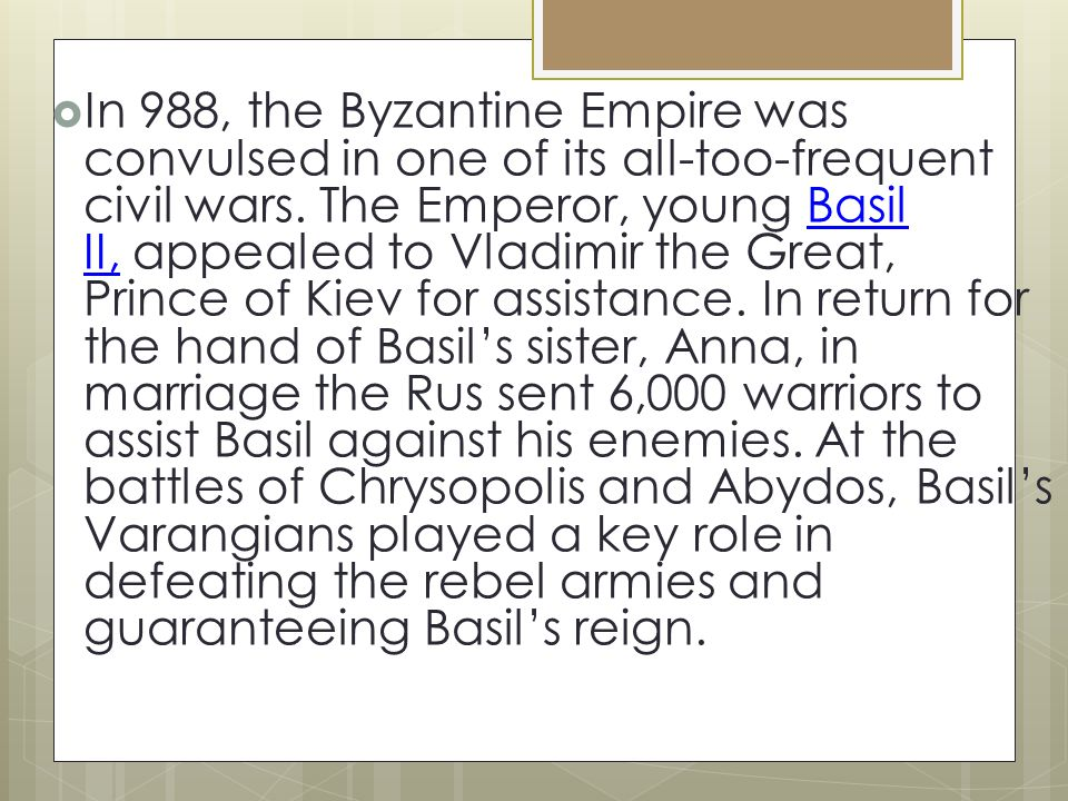  In 988, the Byzantine Empire was convulsed in one of its all-too-frequent civil wars.