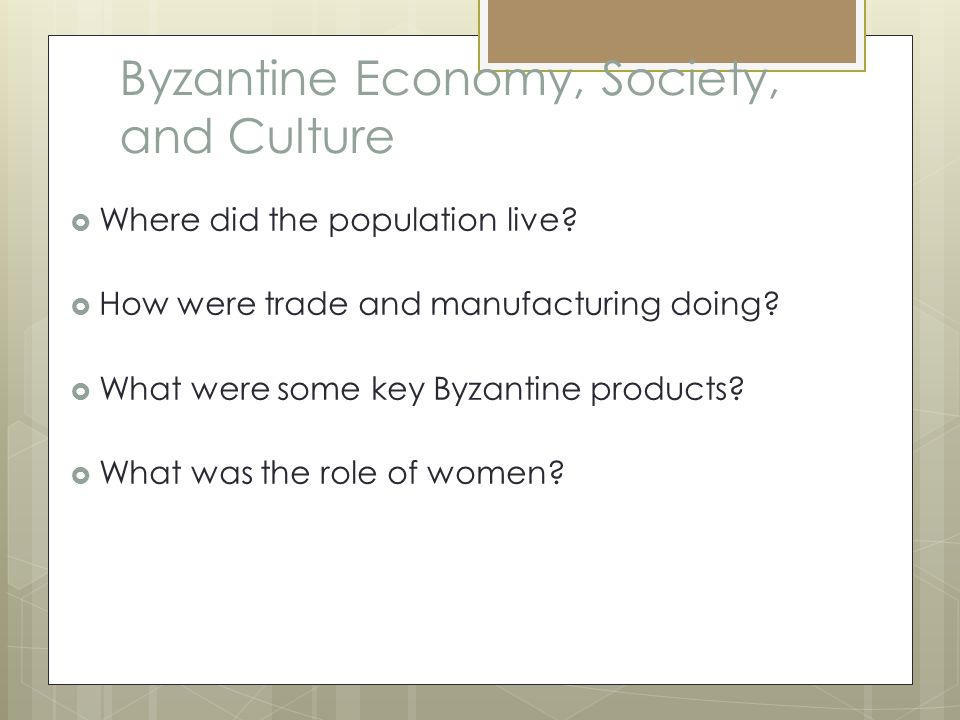 Byzantine Economy, Society, and Culture  Where did the population live.