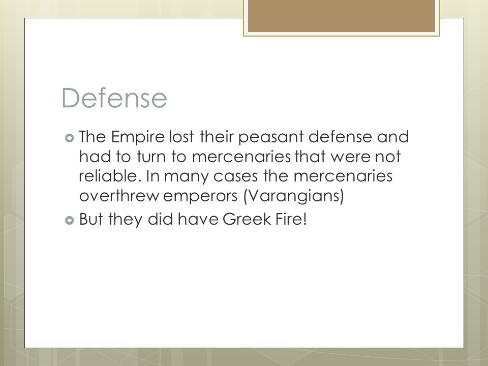 Defense  The Empire lost their peasant defense and had to turn to mercenaries that were not reliable.