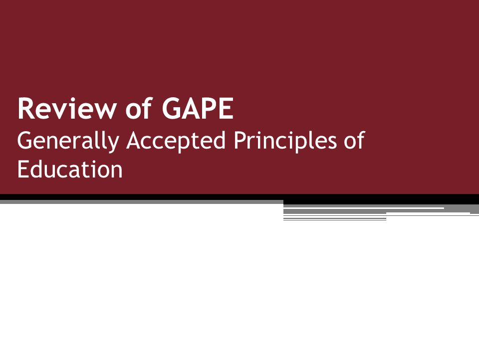 Review of GAPE Generally Accepted Principles of Education