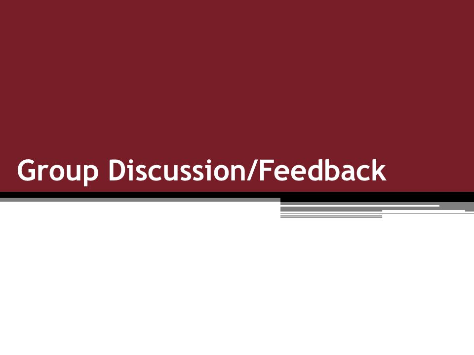 Group Discussion/Feedback