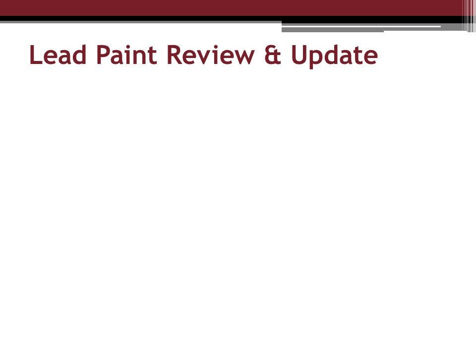 Lead Paint Review & Update