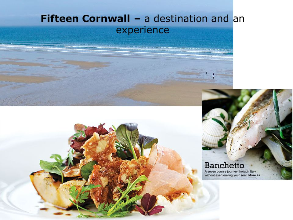 Fifteen Cornwall – a destination and an experience