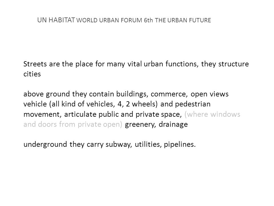 Streets are the place for many vital urban functions: