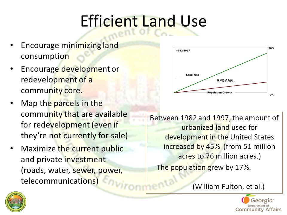 Efficient Land Use Encourage minimizing land consumption Encourage development or redevelopment of a community core.