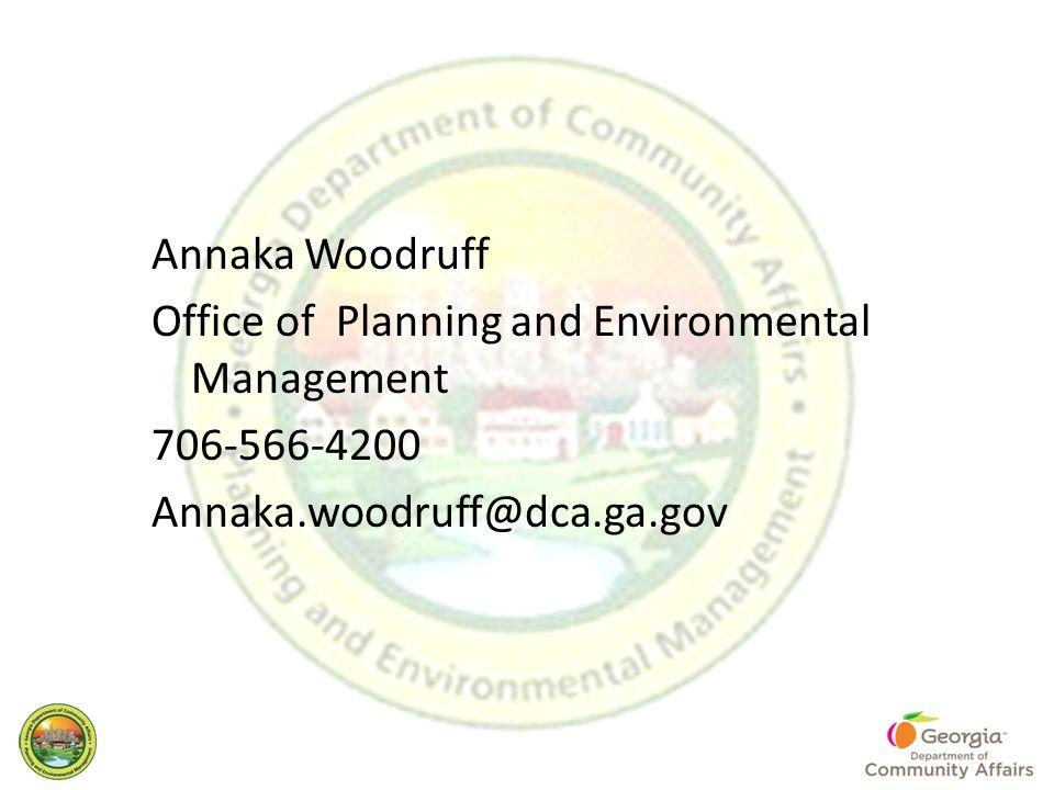 Annaka Woodruff Office of Planning and Environmental Management 706-566-4200 Annaka.woodruff@dca.ga.gov
