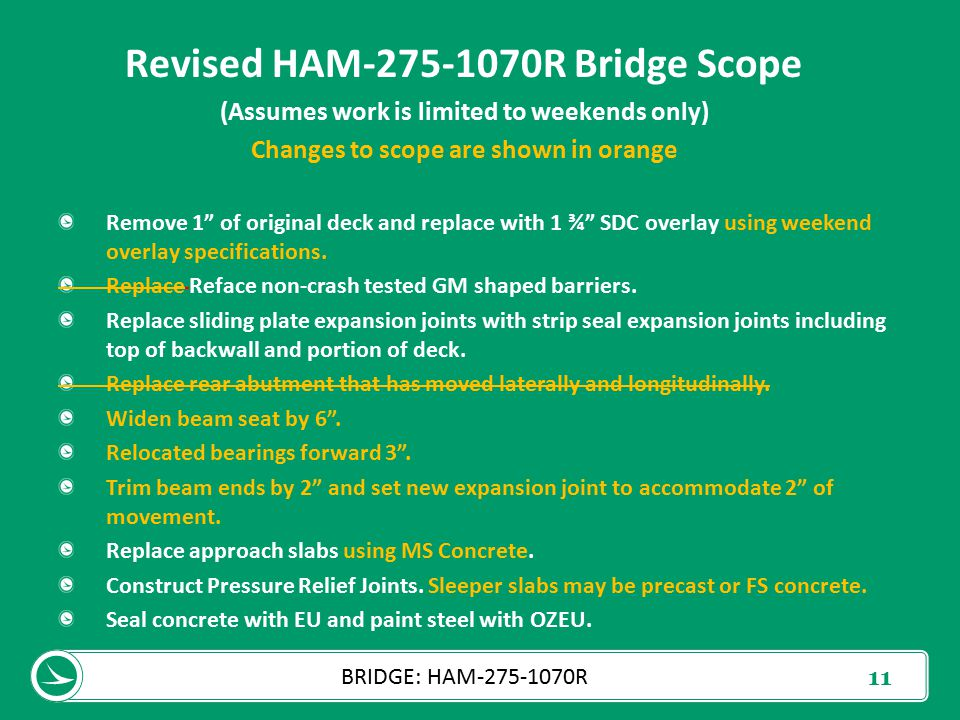 """11 BRIDGE: HAM-275-1070R Revised HAM-275-1070R Bridge Scope (Assumes work is limited to weekends only) Changes to scope are shown in orange Remove 1"""""""