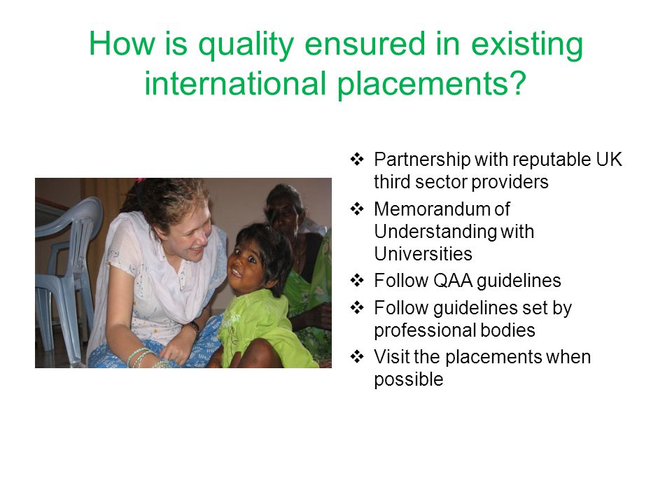 How is quality ensured in existing international placements.