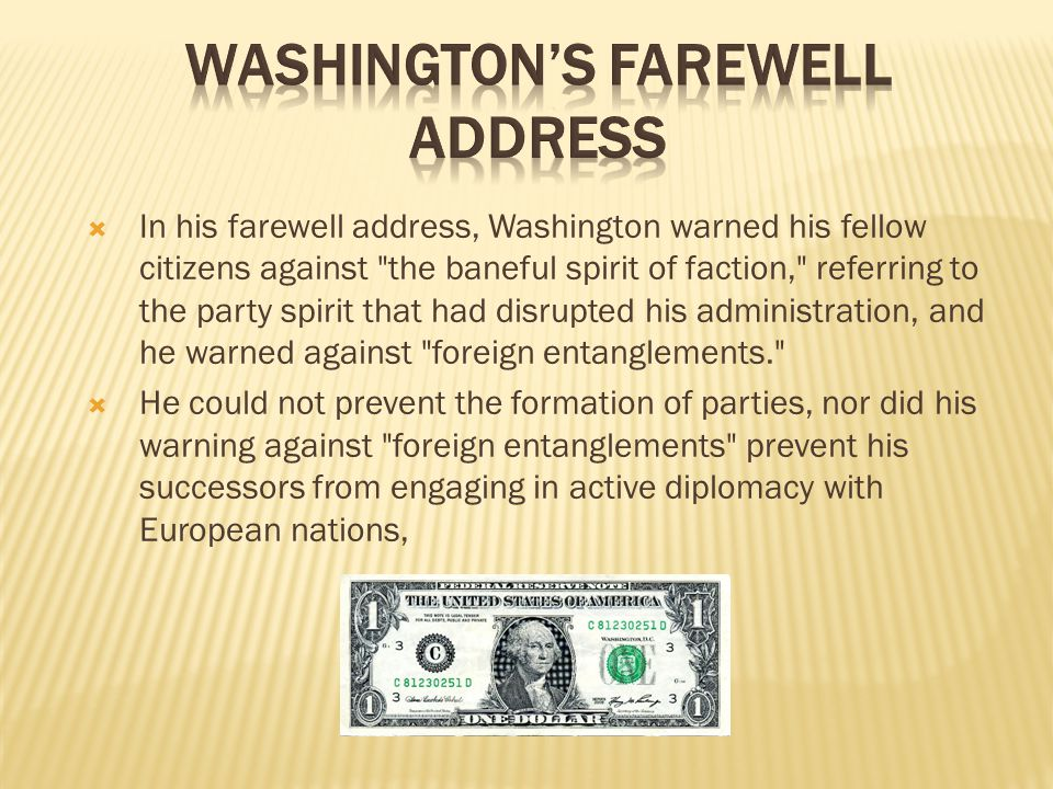 In his farewell address, Washington warned his fellow citizens against