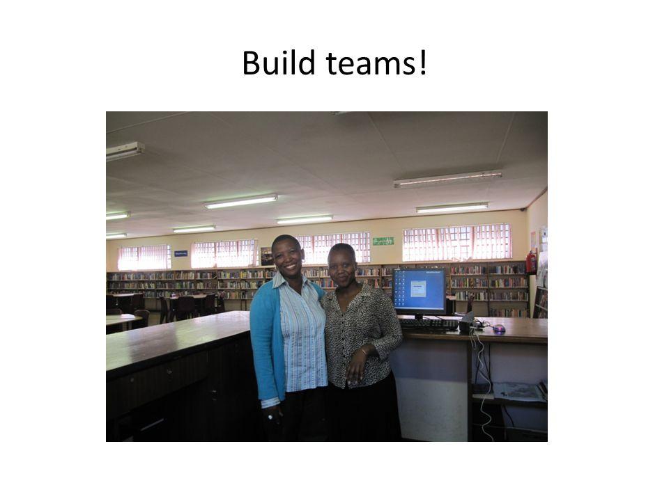 Build teams!