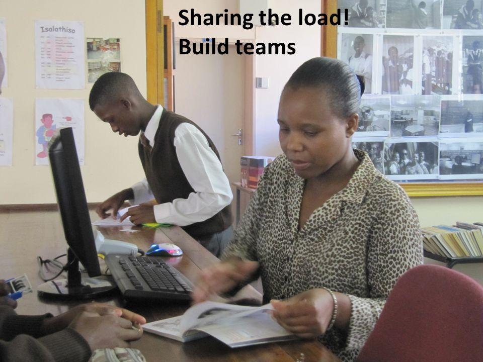 Sharing the load! Build teams