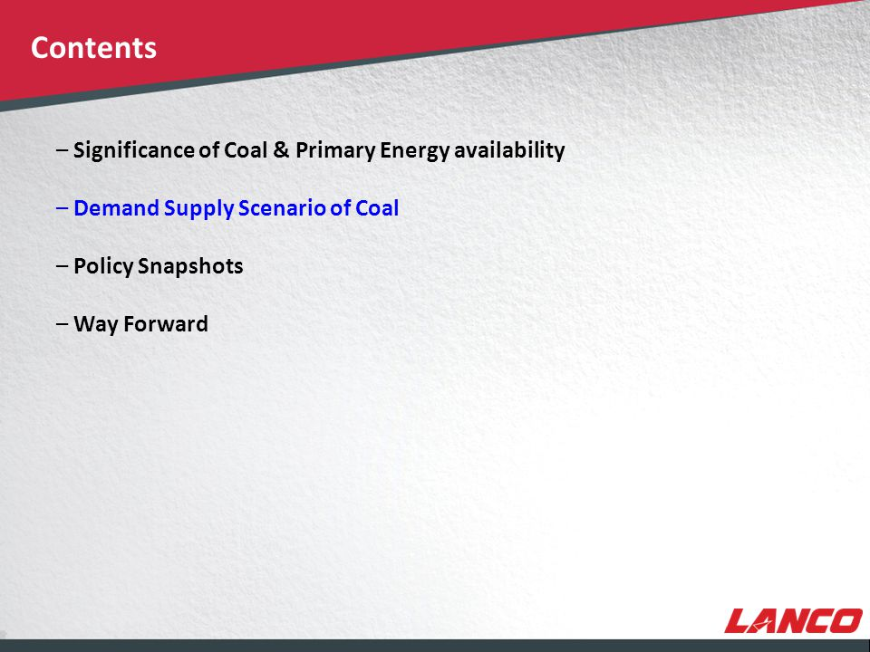 © LANCO Group, All Rights Reserved TARGET CAPACITY ADDITONS: 11TH – 13TH PLANS All values in MW Additional Coal Requirement ~ 335 MT