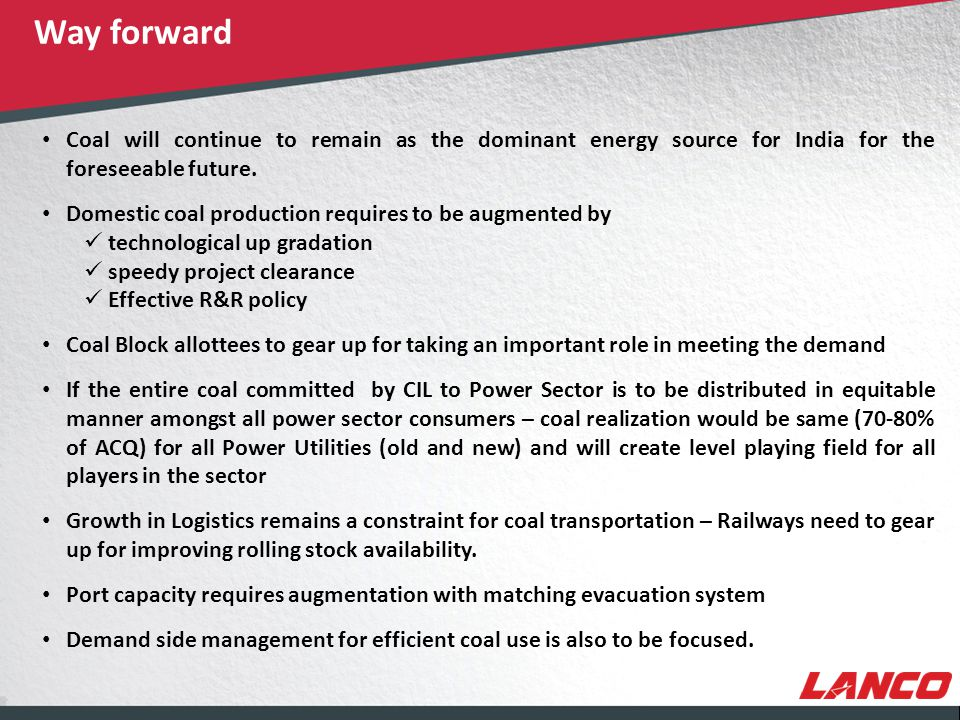 © LANCO Group, All Rights Reserved Coal will continue to remain as the dominant energy source for India for the foreseeable future.