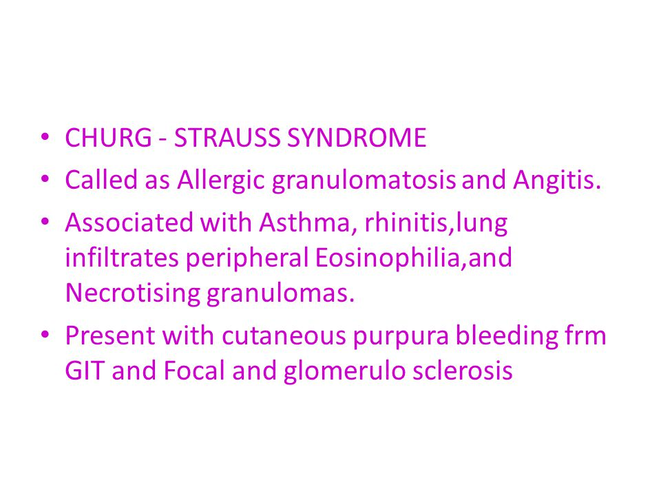 CHURG - STRAUSS SYNDROME Called as Allergic granulomatosis and Angitis.