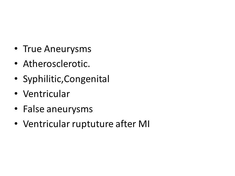 True Aneurysms Atherosclerotic.