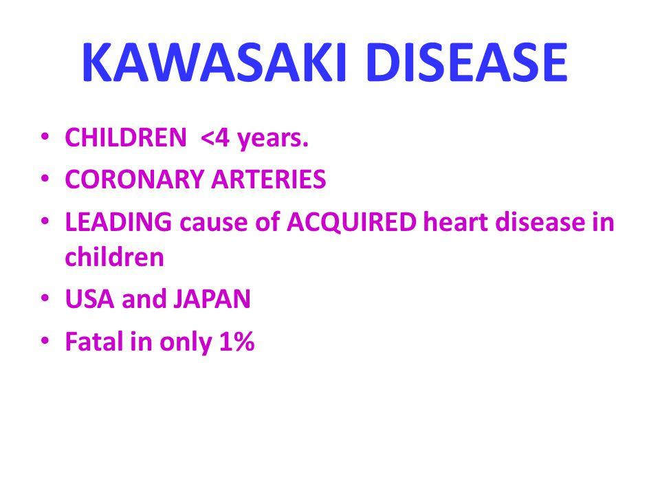 KAWASAKI DISEASE CHILDREN <4 years.