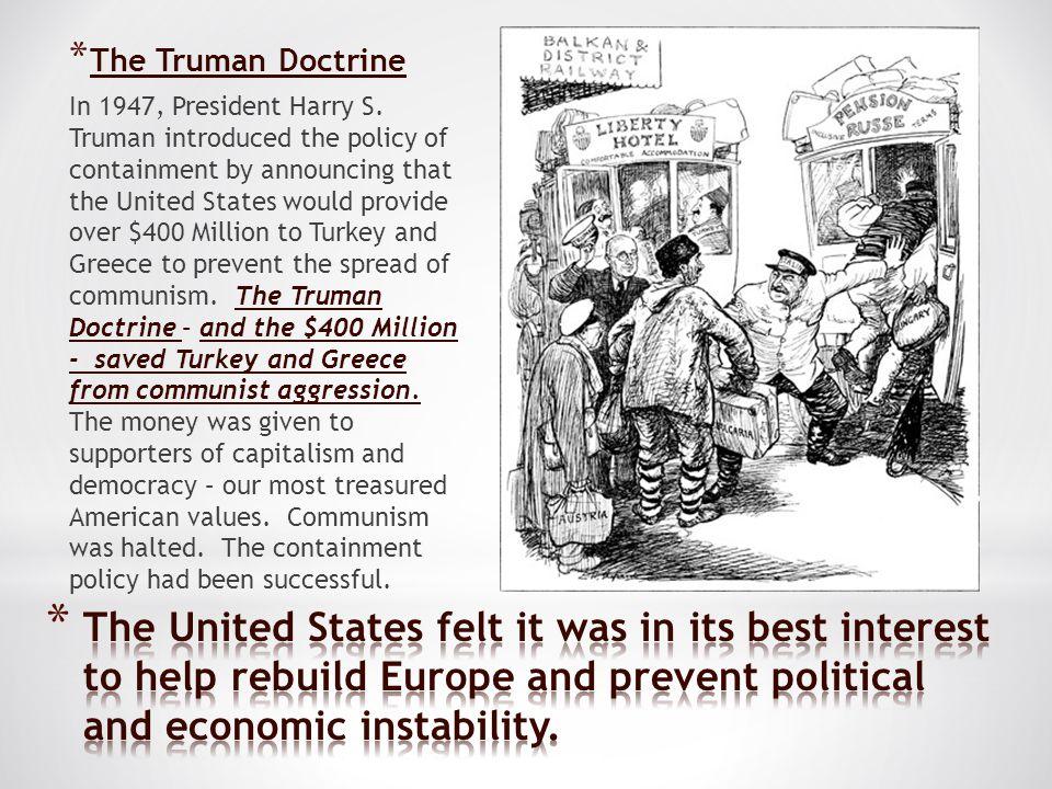 * The Truman Doctrine In 1947, President Harry S.