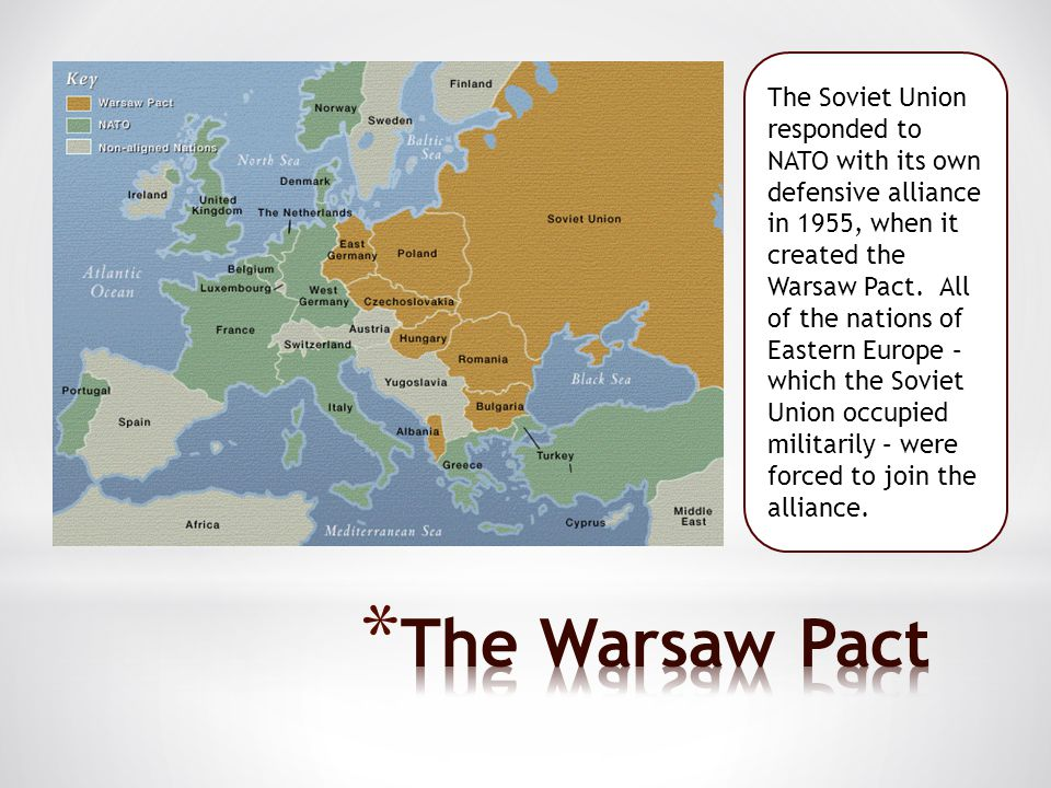 The Soviet Union responded to NATO with its own defensive alliance in 1955, when it created the Warsaw Pact.