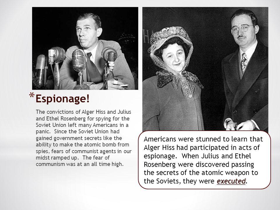 * Espionage.