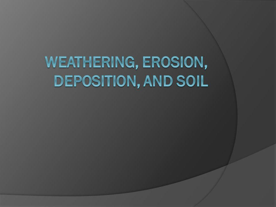 Weathering  Weathering – is the process by which rock materials are broken down by the action of physical or chemical processes.
