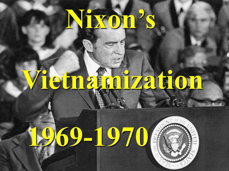 Nixon'sVietnamization 1969-1970
