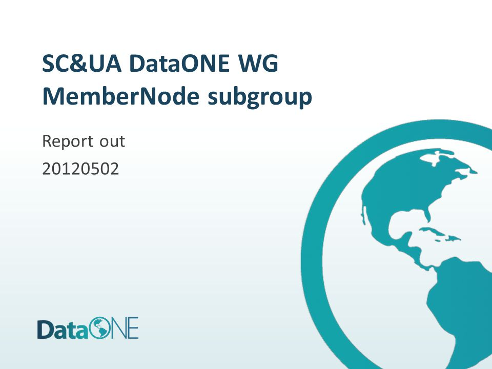 SC&UA DataONE WG MemberNode subgroup Report out 20120502