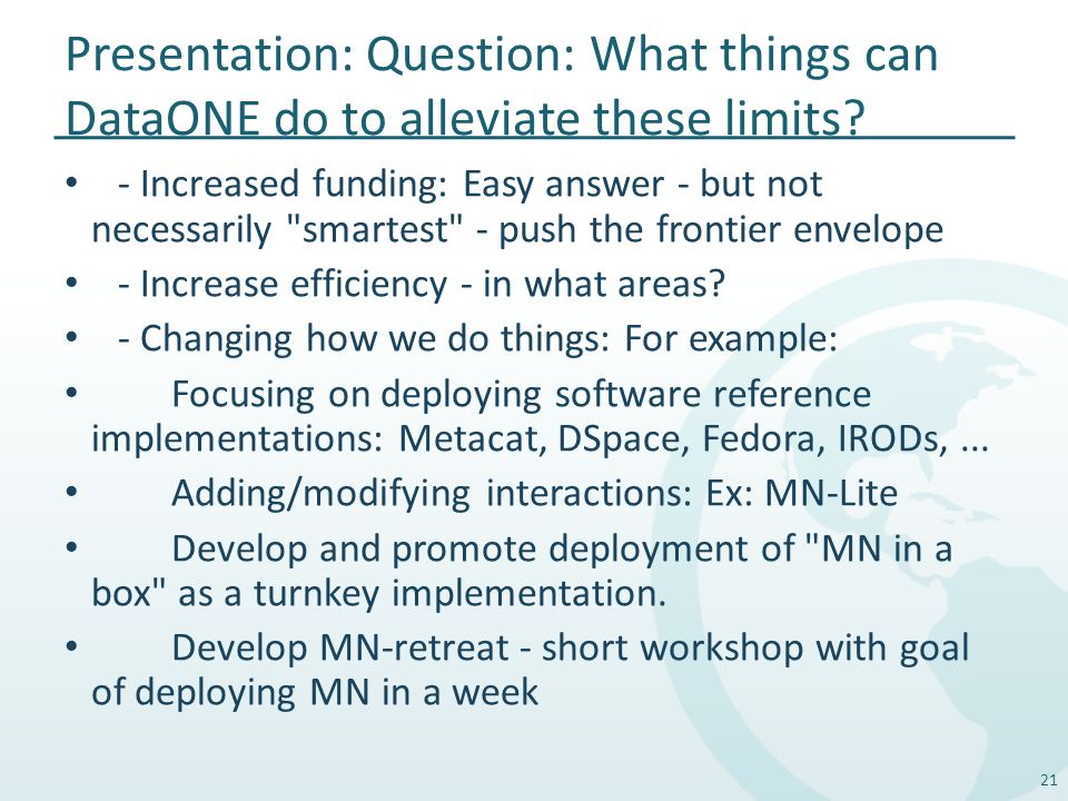 Presentation: Question: What things can DataONE do to alleviate these limits.