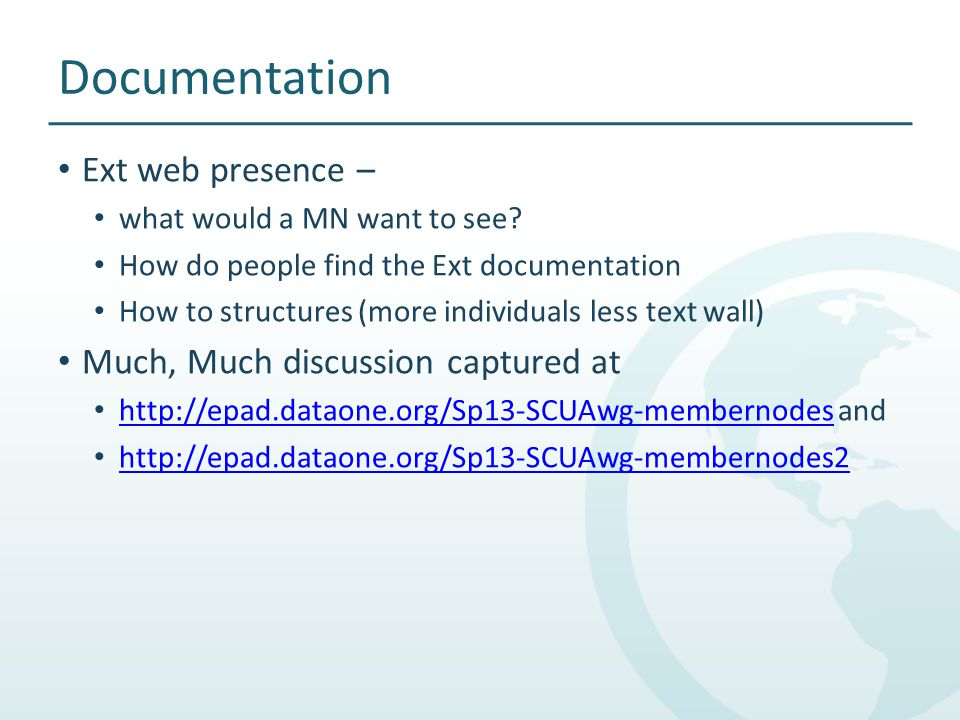 Documentation Ext web presence – what would a MN want to see? How do people find the Ext documentation How to structures (more individuals less text w