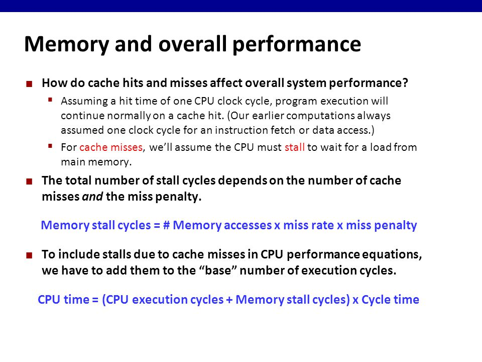 Memory and overall performance How do cache hits and misses affect overall system performance.