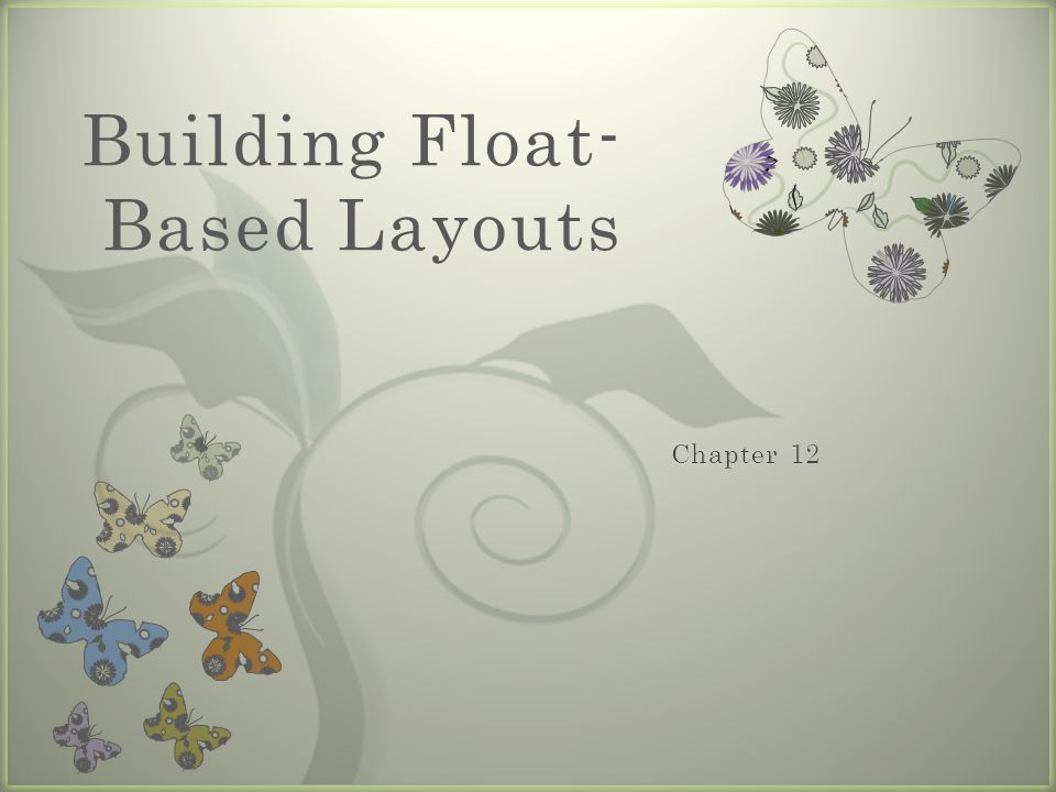 7 Building Float- Based Layouts