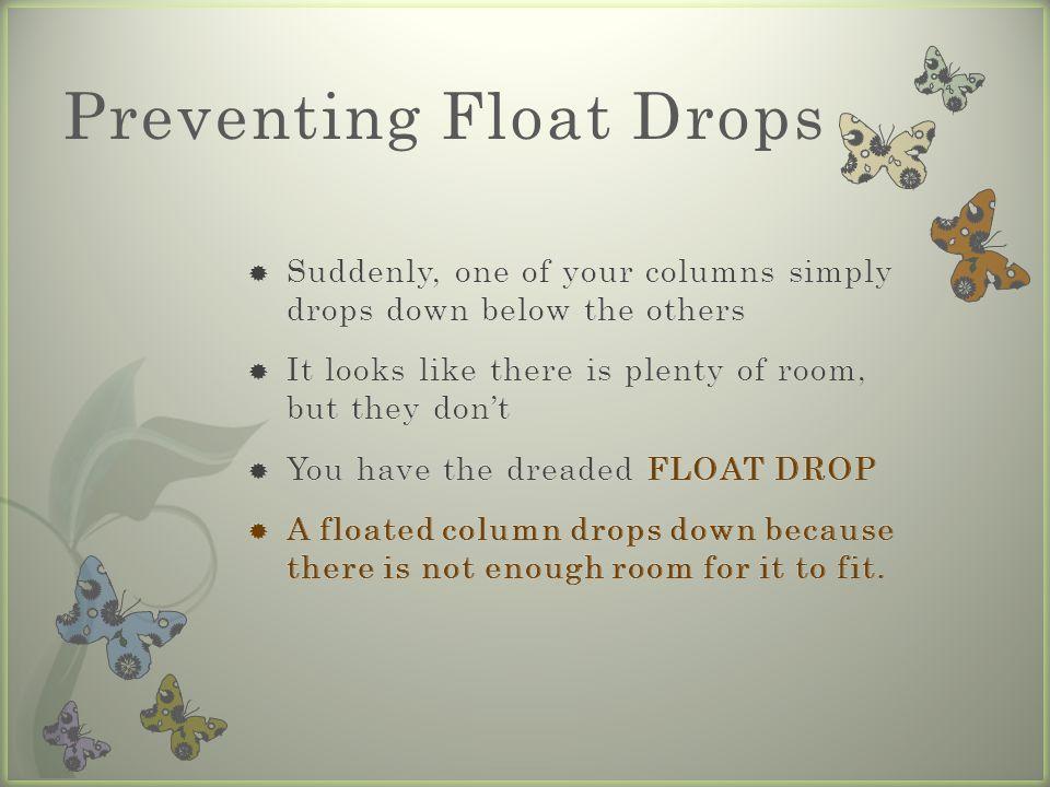 Preventing Float Drops