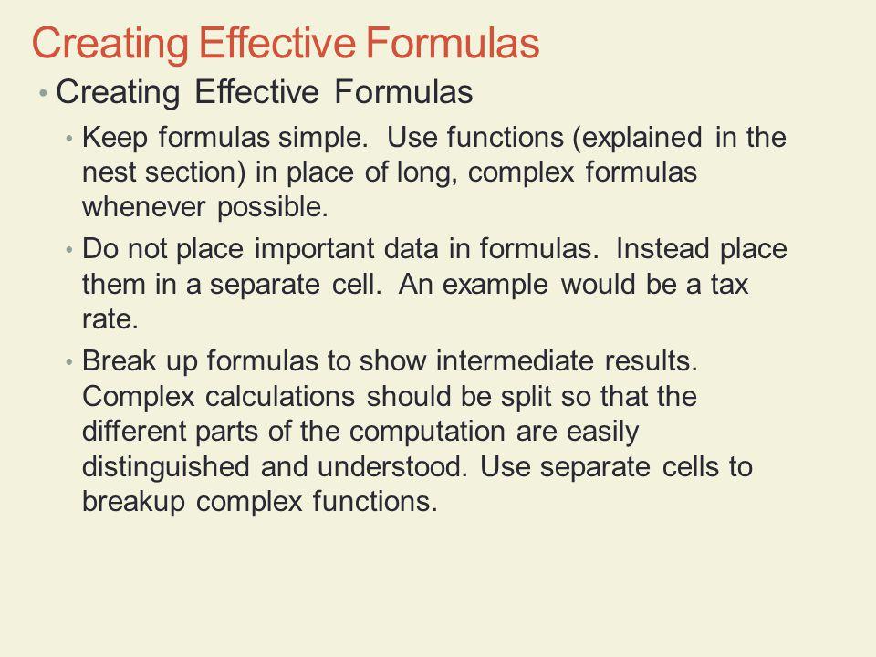 Creating Effective Formulas Keep formulas simple.
