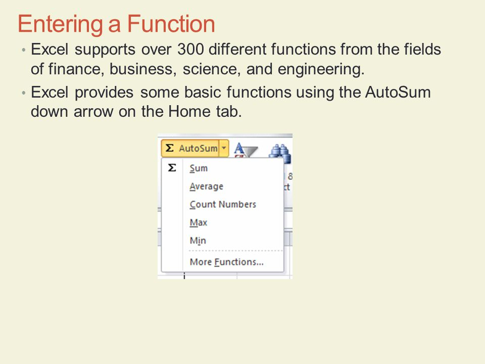 Excel supports over 300 different functions from the fields of finance, business, science, and engineering.