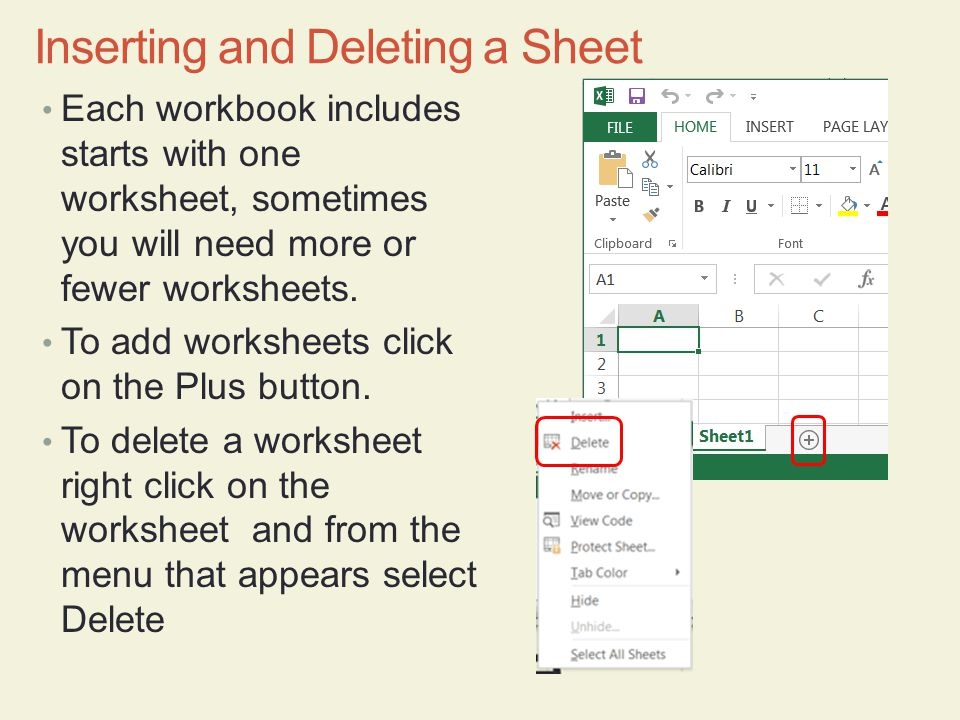 Each workbook includes starts with one worksheet, sometimes you will need more or fewer worksheets. To add worksheets click on the Plus button. To del