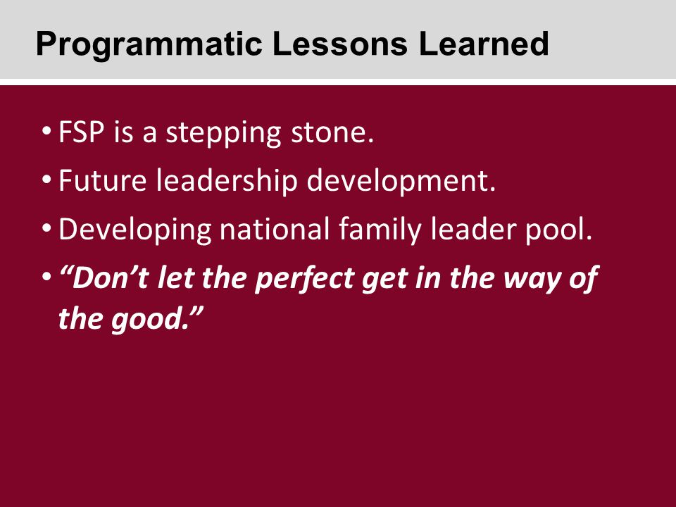 FSP is a stepping stone. Future leadership development.