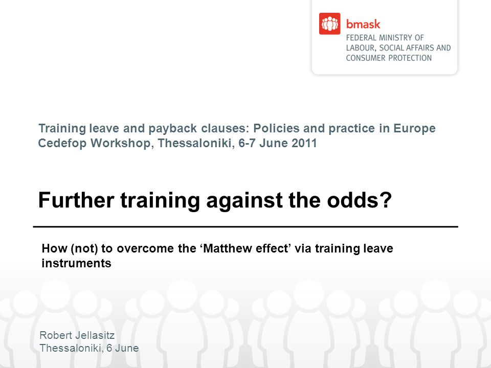 Outline Equity issues regarding training leave instruments Training Leave in Austria – Lessons Learnt How to improve training leave instruments.