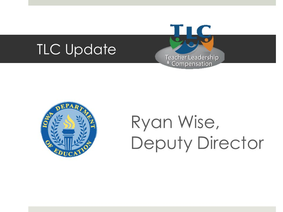 TLC Update Ryan Wise, Deputy Director